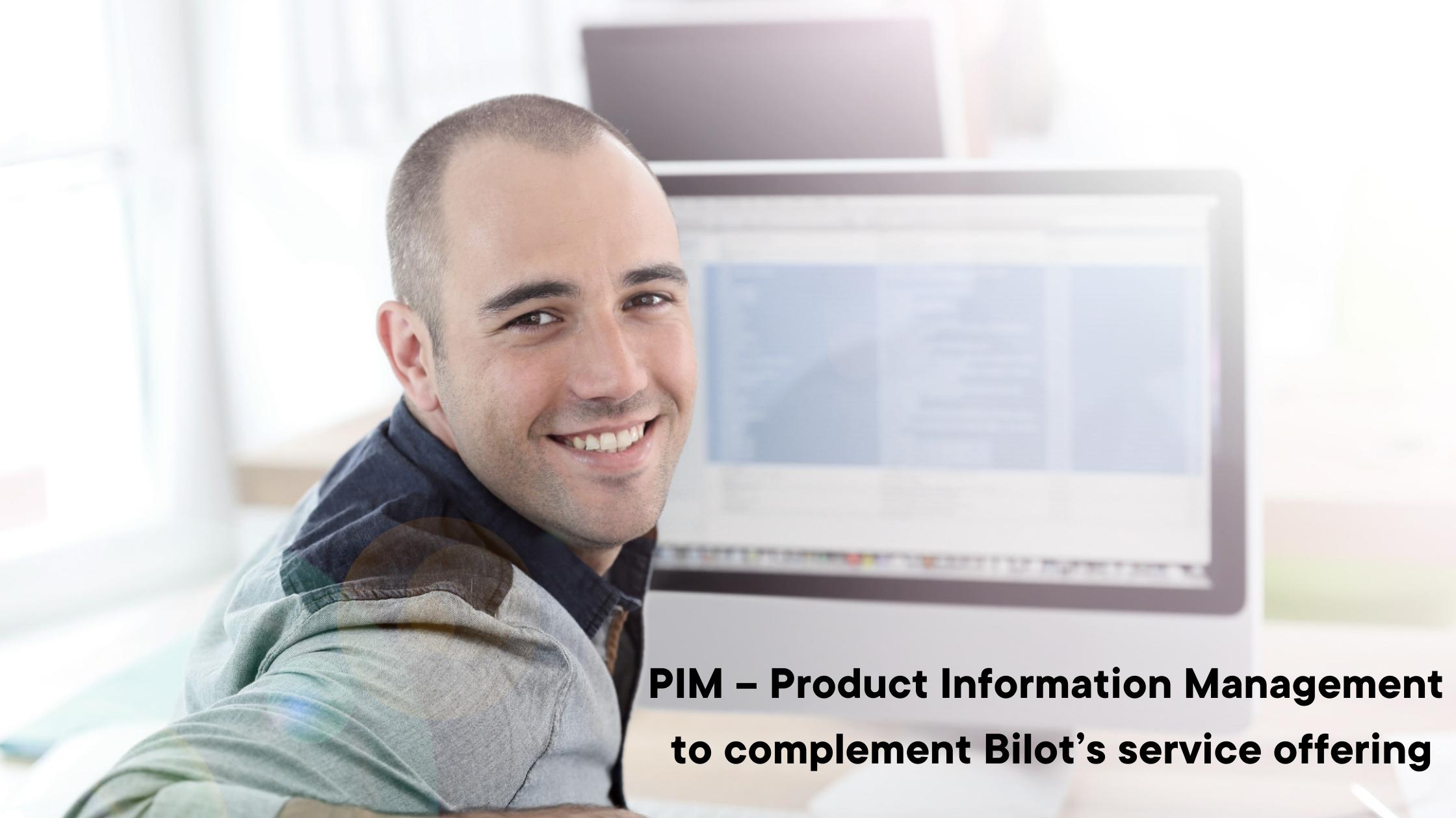 PIM – Product Information Management to complement Bilot's service offering-1